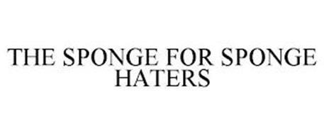 THE SPONGE FOR SPONGE HATERS