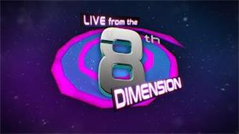 LIVE FROM THE 8TH DIMENSION