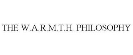 THE W.A.R.M.T.H. PHILOSOPHY