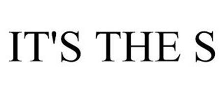 IT'S THE S