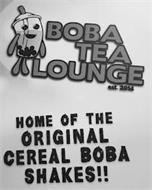 BOBA TEA LOUNGE EST 2014 HOME OF THE ORIGINAL CEREAL BOBA SHAKES!!