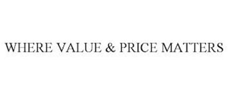 WHERE VALUE & PRICE MATTERS