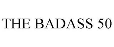 THE BADASS 50