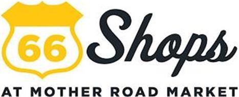 66 SHOPS AT MOTHER ROAD MARKET