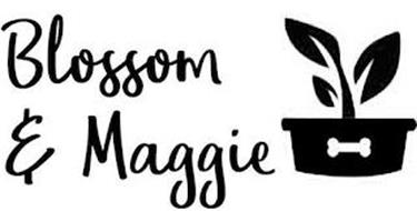 BLOSSOM & MAGGIE