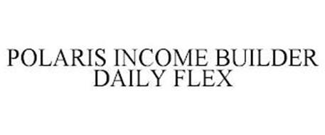 POLARIS INCOME BUILDER DAILY FLEX