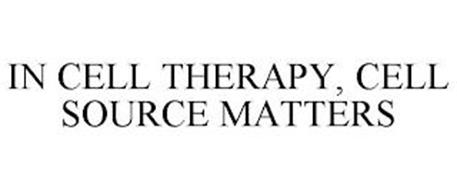 IN CELL THERAPY, CELL SOURCE MATTERS