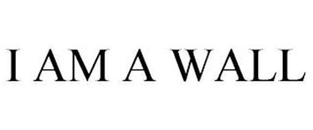 I AM A WALL