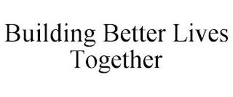 BUILDING BETTER LIVES TOGETHER