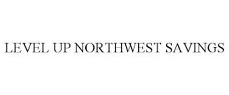 LEVEL UP NORTHWEST SAVINGS