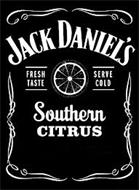 JACK DANIEL'S FRESH TASTE SERVE COLD SOUTHERN CITRUS