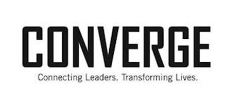 CONVERGE CONNECTING LEADERS. TRANSFORMING LIVES.