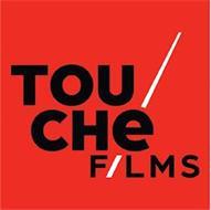 TOUCHÉ FILMS