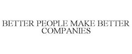 BETTER PEOPLE MAKE BETTER COMPANIES