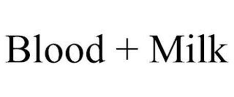 BLOOD + MILK