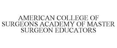 AMERICAN COLLEGE OF SURGEONS ACADEMY OF MASTER SURGEON EDUCATORS