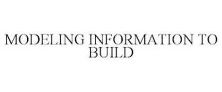 MODELING INFORMATION TO BUILD