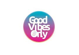 GOOD VIBES ONLY #