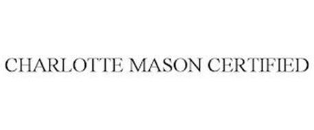 CHARLOTTE MASON CERTIFIED