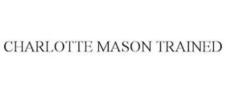 CHARLOTTE MASON TRAINED