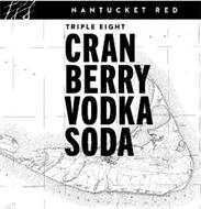 NANTUCKET RED TRIPLE EIGHT CRANBERRY VODKA SODA