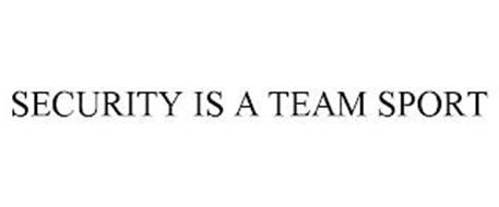 SECURITY IS A TEAM SPORT