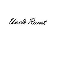 UNCLE ROAST