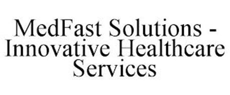 MEDFAST SOLUTIONS - INNOVATIVE HEALTHCARE SERVICES