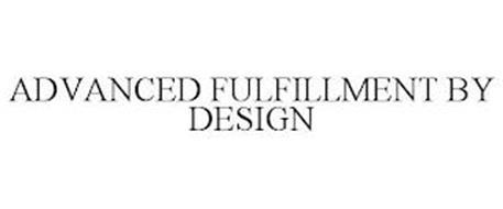 ADVANCED FULFILLMENT BY DESIGN