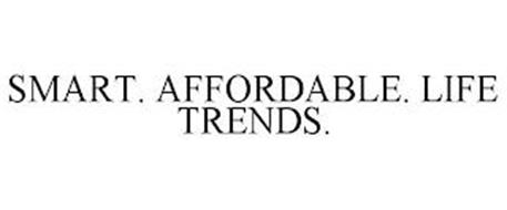 SMART. AFFORDABLE. LIFE TRENDS.