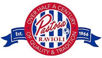 PASTOSA RAVIOLI OVER HALF A CENTURY OF QUALITY & TRADITION EST. 1966