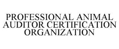 PROFESSIONAL ANIMAL AUDITOR CERTIFICATION ORGANIZATION