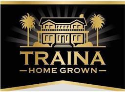 TRAINA HOME GROWN