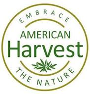 EMBRACE AMERICAN HARVEST THE NATURE