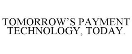 TOMORROW'S PAYMENT TECHNOLOGY, TODAY.