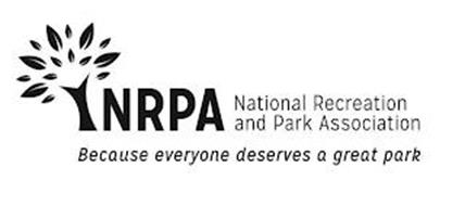 NRPA NATIONAL RECREATION AND PARK ASSOCIATION BECAUSE EVERYONE DESERVES A GREAT PARK