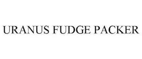 URANUS FUDGE PACKER