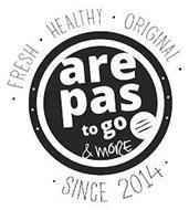 · FRESH · HEALTHY · ORIGINAL · AREPAS TO GO & MORE · SINCE 2014 ·