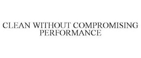 CLEAN WITHOUT COMPROMISING PERFORMANCE