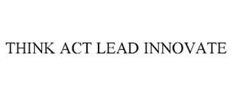 THINK ACT LEAD INNOVATE