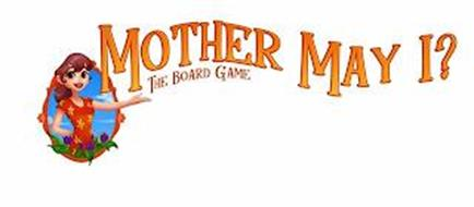 MOTHER MAY I? THE BOARD GAME