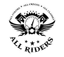 ALL RIDERS ALL COLORS ALL CREEDS ALL CLASSES