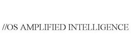 //OS AMPLIFIED INTELLIGENCE