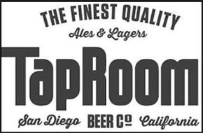 THE FINEST QUALITY ALES & LAGERS TAPROOM SAN DIEGO BEER CO CALIFORNIA