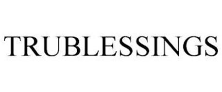 TRUBLESSINGS