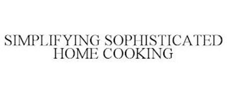 SIMPLIFYING SOPHISTICATED HOME COOKING