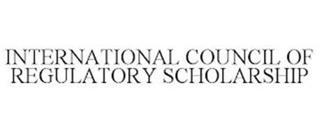 INTERNATIONAL COUNCIL OF REGULATORY SCHOLARSHIP