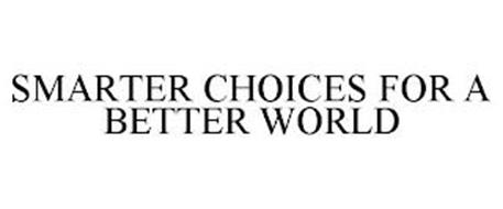 SMARTER CHOICES FOR A BETTER WORLD