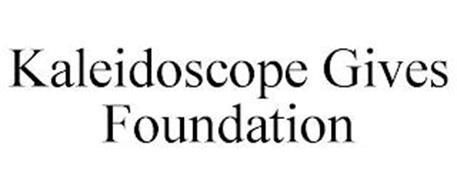 KALEIDOSCOPE GIVES FOUNDATION