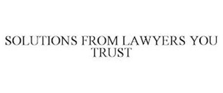 SOLUTIONS FROM LAWYERS YOU TRUST